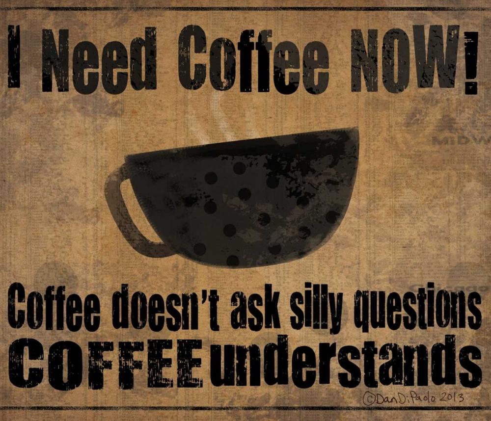 konfigurieren des Kunstdrucks in Wunschgröße Now Coffee von DiPaolo, Dan