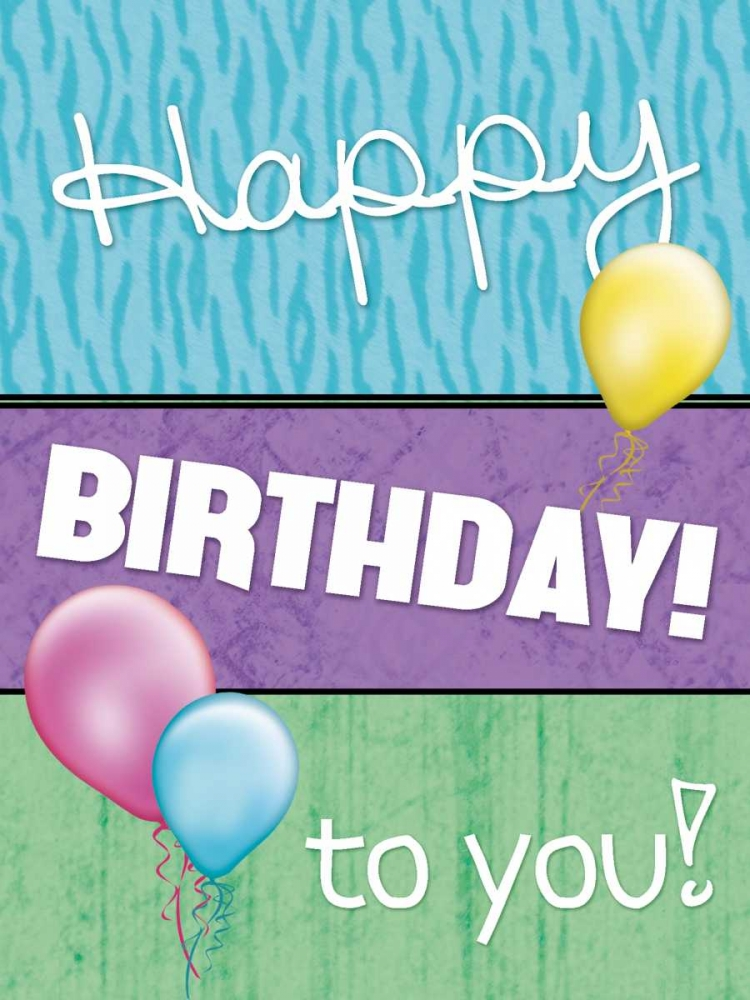 konfigurieren des Kunstdrucks in Wunschgröße Happy Birthday To You von Gibbons, Lauren