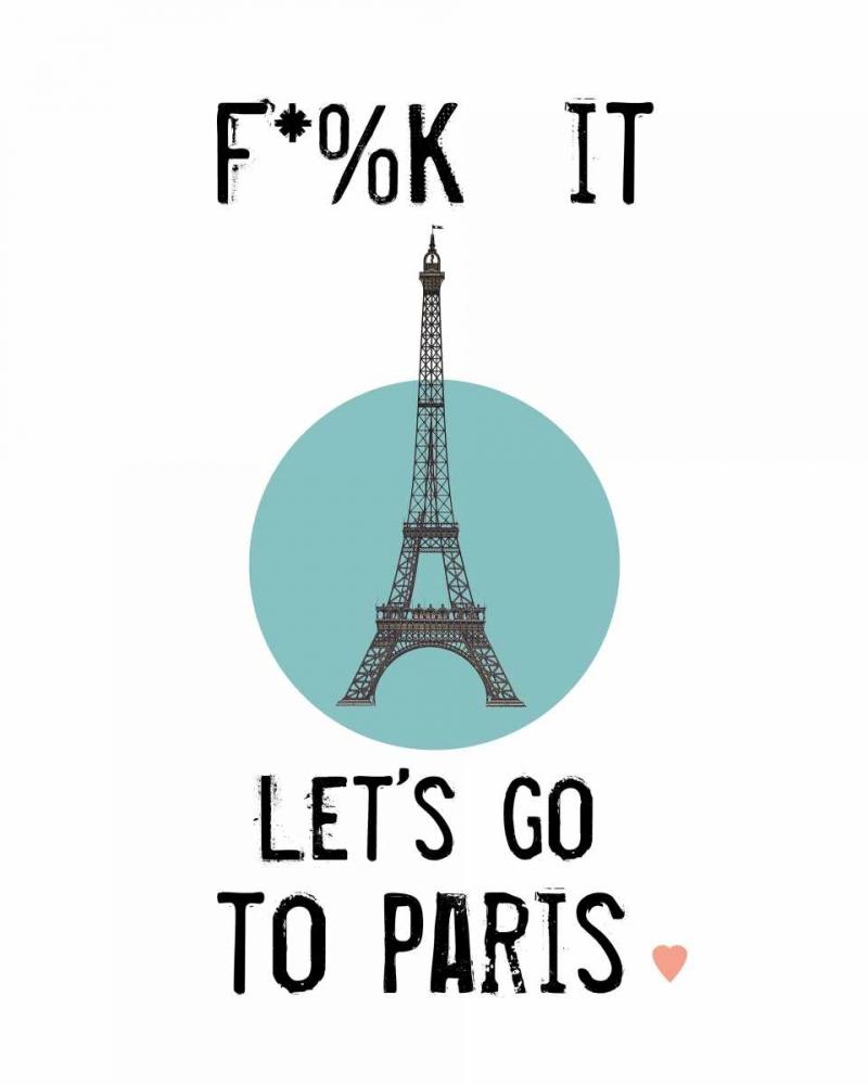 konfigurieren des Kunstdrucks in Wunschgröße Let's Go to Paris von Weiss, Jan