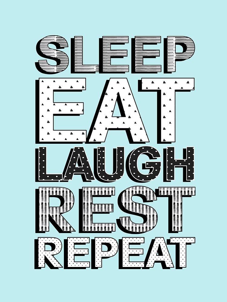 konfigurieren des Kunstdrucks in Wunschgröße Sleep Eat Laugh von Quach, Anna