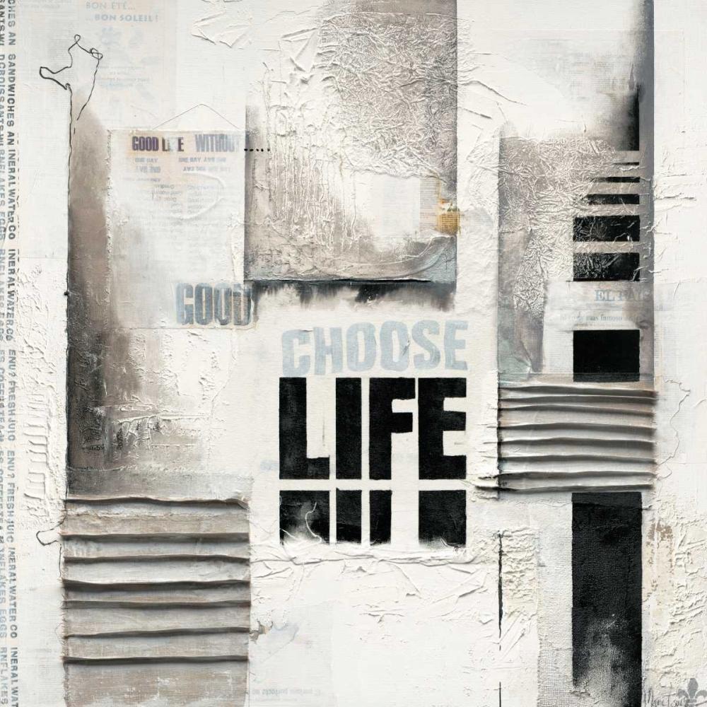 konfigurieren des Kunstdrucks in Wunschgröße Choose life von Oudkerk, Marie-Louise