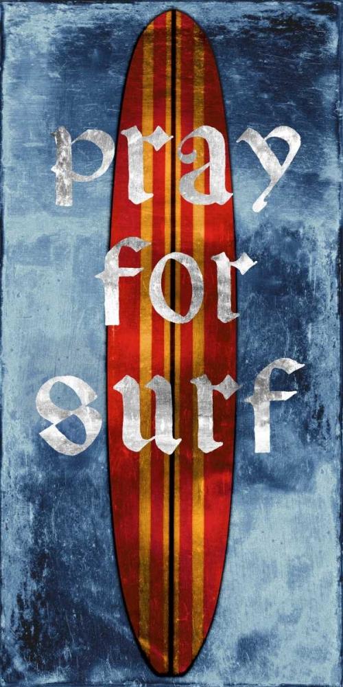 konfigurieren des Kunstdrucks in Wunschgröße Pray For Surf-Surf Board von Carter, Charlie