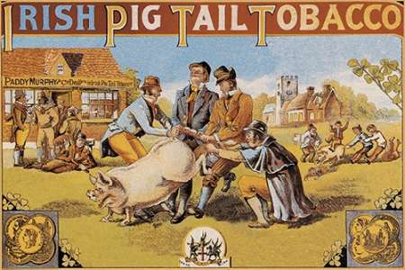 Pigs and Pork: Irish Pig Tail Tobacco von Advertisement <br> max. 91 x 61cm <br> Preis: ab 10€